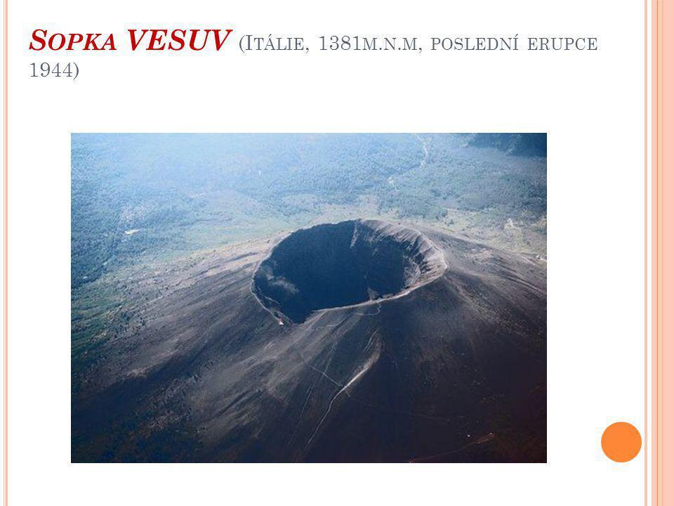 S OPKA VESUV (I TÁLIE, 1381 M. N. M, POSLEDNÍ ERUPCE 1944)