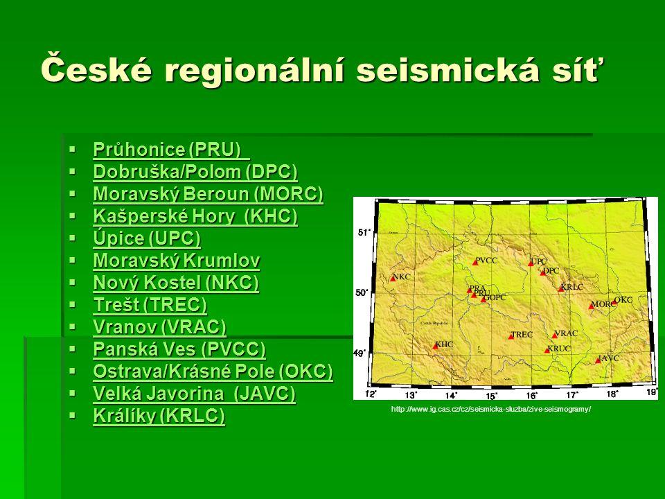 České regionální seismická síť  Průhonice (PRU)  Průhonice (PRU) Průhonice (PRU) Průhonice (PRU)  Dobruška/Polom (DPC) Dobruška/Polom (DPC) Dobrušk