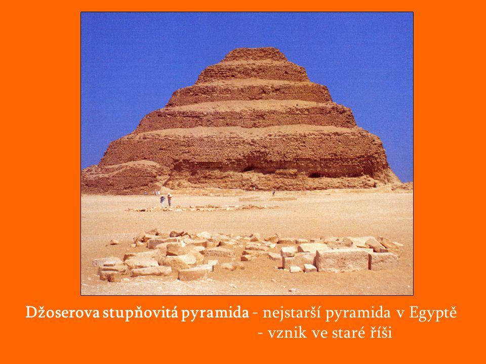 Džoserova stupňovitá pyramida - nejstarší pyramida v Egyptě - vznik ve staré říši