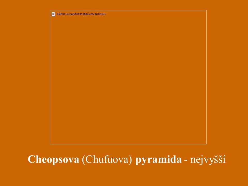 Cheopsova (Chufuova) pyramida - nejvyšší