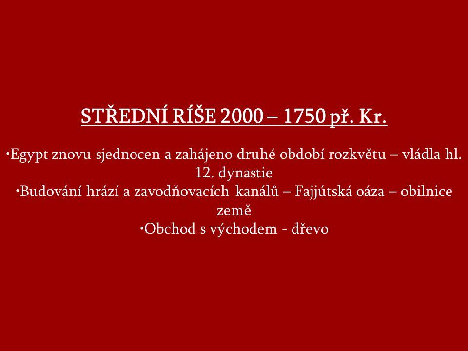 STŘEDNÍ RÍŠE 2000 – 1750 př.Kr.