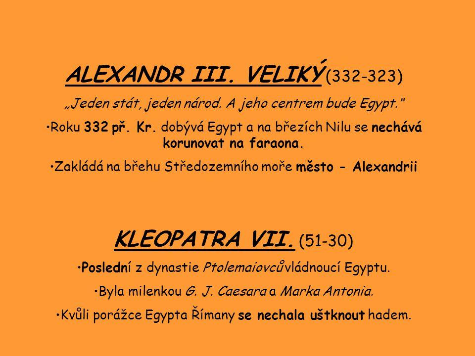 """ALEXANDR III.VELIKÝ (332-323) """"Jeden stát, jeden národ."""