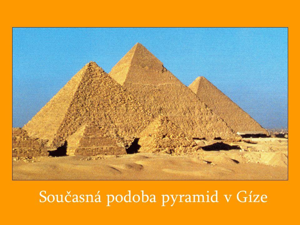 Současná podoba pyramid v Gíze