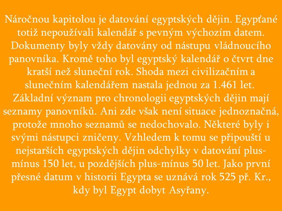 Náročnou kapitolou je datování egyptských dějin.