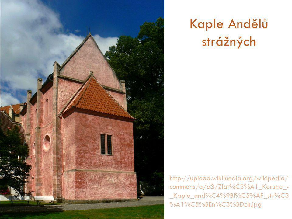 Kaple Andělů strážných http://upload.wikimedia.org/wikipedia/ commons/a/a3/Zlat%C3%A1_Koruna_- _Kaple_and%C4%9Bl%C5%AF_str%C3 %A1%C5%BEn%C3%BDch.jpg