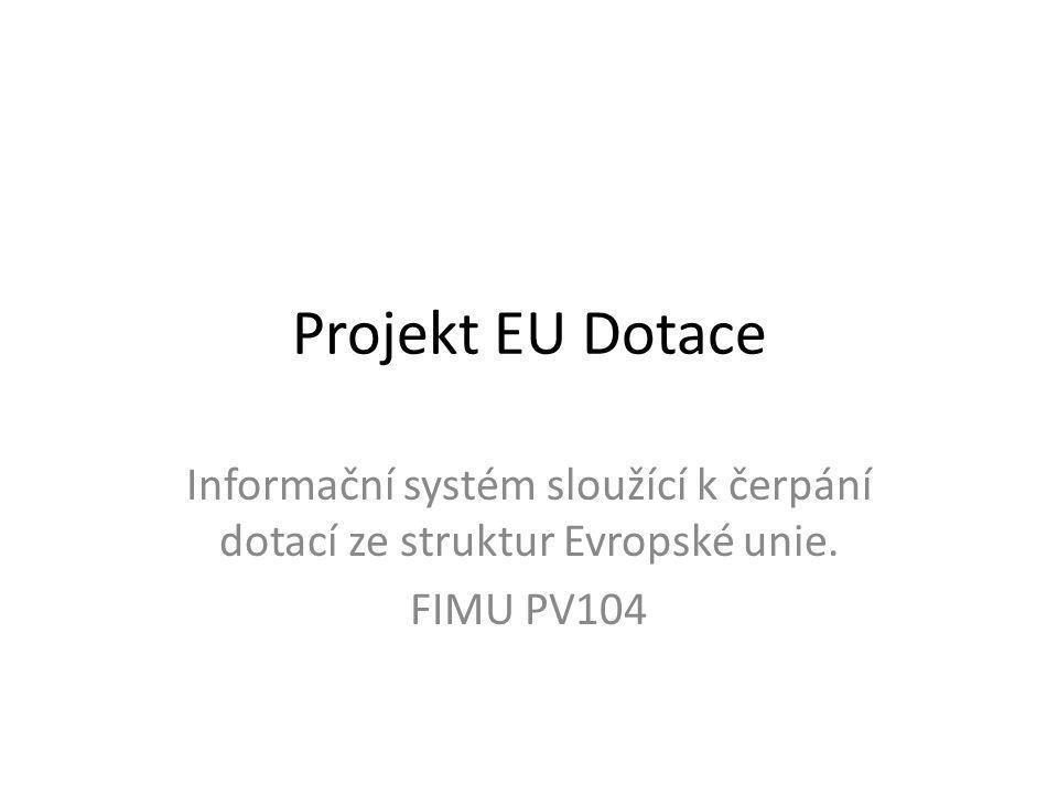 Projekt EU Dotace Informační systém sloužící k čerpání dotací ze struktur Evropské unie. FIMU PV104