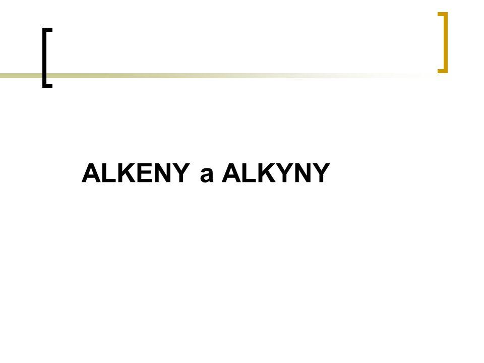 ALKENY a ALKYNY