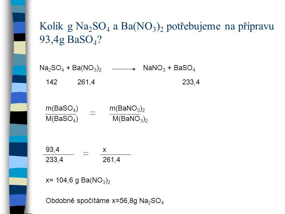 Kolik g NaCl potřebujeme na přípravu 28,6g AgCl srážením roztoku chloridu sodného roztokem dusičnanu stříbrného NaCl + AgNO 3 AgCl + NaNO 3 58,5gmol -1 143,3gmol -1 58,5g NaCl………………..143,3g AgCl xg NaCl……………………28,6g AgCl x=11,7g NaCl