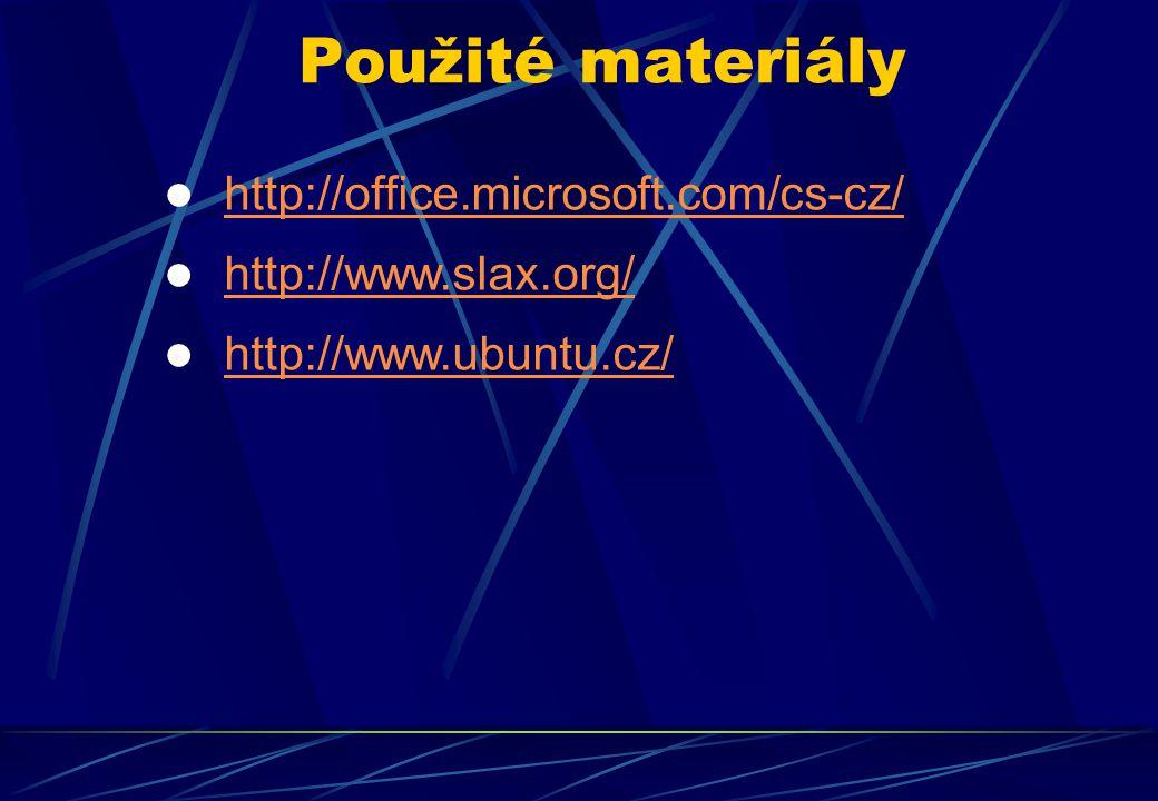 http://office.microsoft.com/cs-cz/ http://www.slax.org/ http://www.ubuntu.cz/ Použité materiály