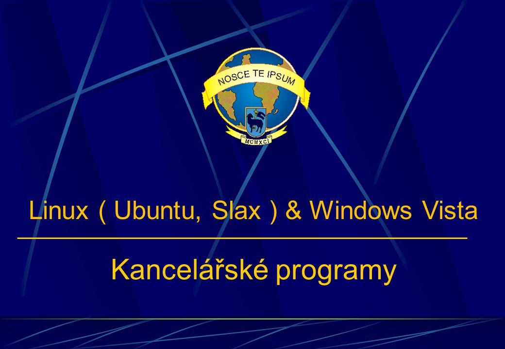 Kancelářské programy Linux ( Ubuntu, Slax ) & Windows Vista