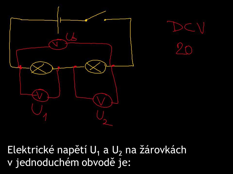 Elektrické napětí U 1 a U 2 na žárovkách v jednoduchém obvodě je: