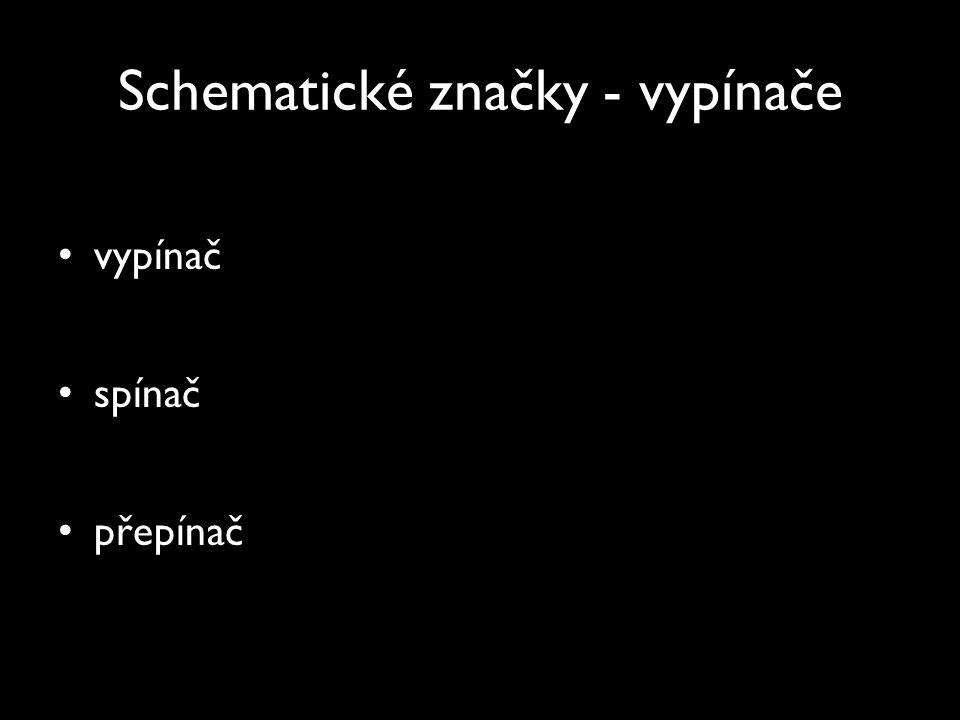 Schematické značky - vypínače vypínač spínač přepínač