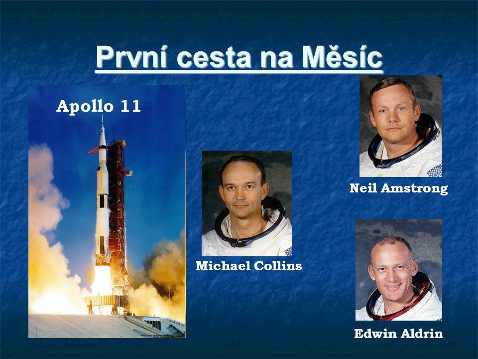 První cesta na Měsíc Neil Amstrong Edwin Aldrin Michael Collins Apollo 11