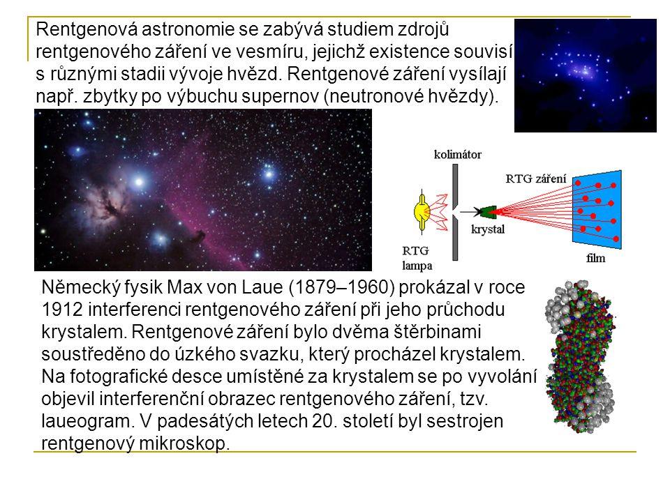 Rentgenová astronomie se zabývá studiem zdrojů rentgenového záření ve vesmíru, jejichž existence souvisí s různými stadii vývoje hvězd.