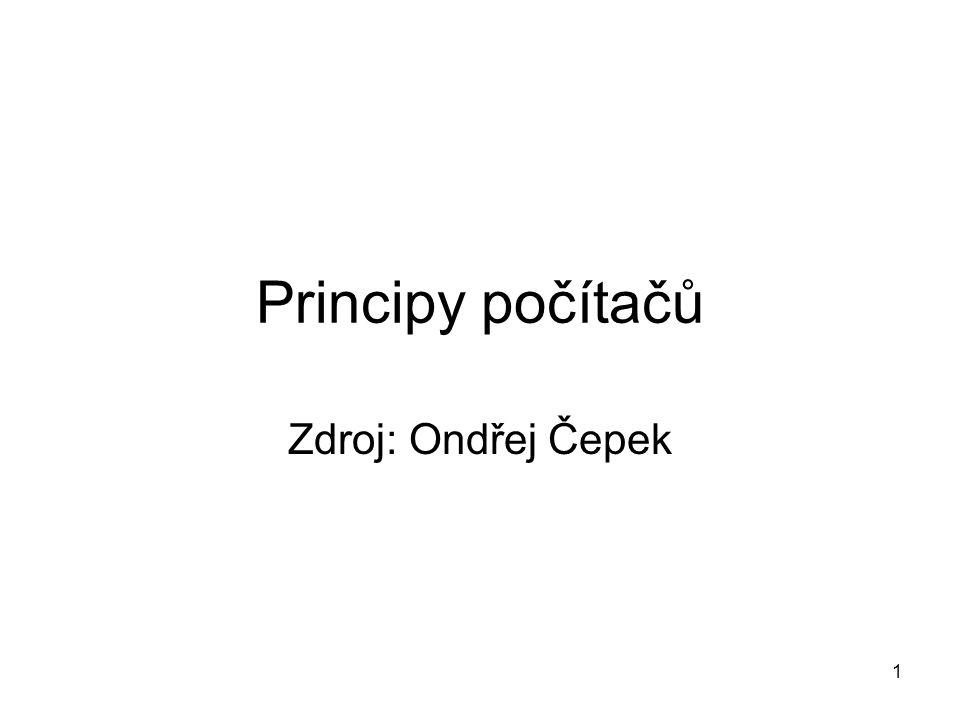 Principy počítačů Zdroj: Ondřej Čepek 1