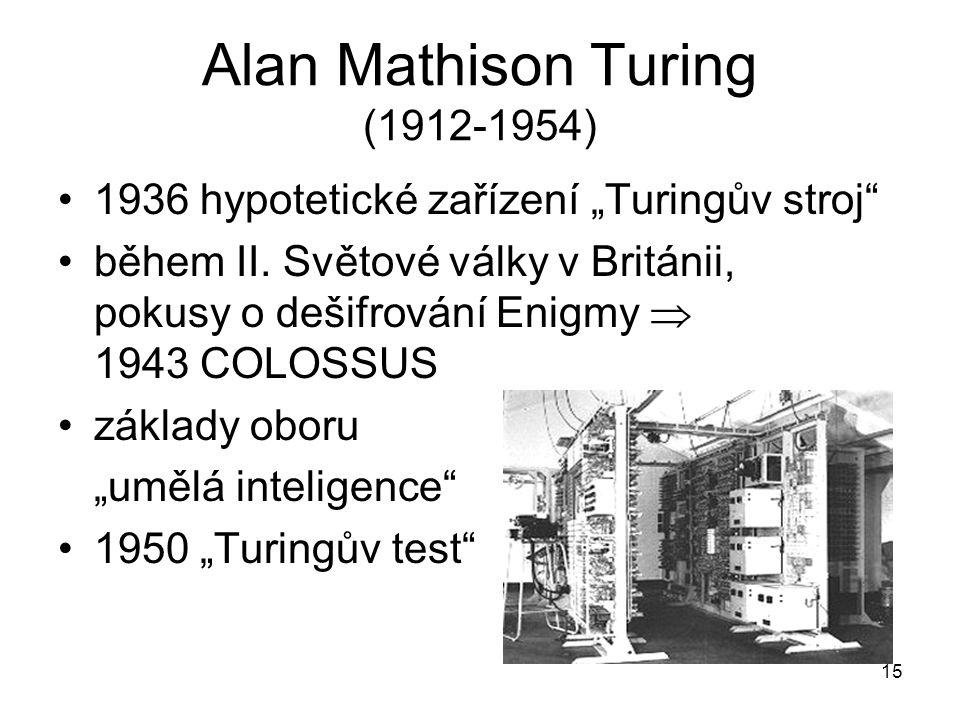 """Alan Mathison Turing (1912-1954) 1936 hypotetické zařízení """"Turingův stroj"""" během II. Světové války v Británii, pokusy o dešifrování Enigmy  1943 COL"""