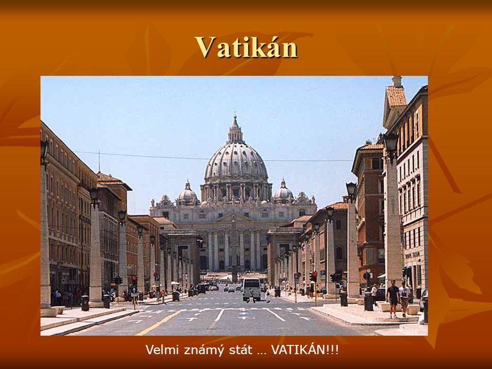 Vatikán Velmi známý stát … VATIKÁN!!!