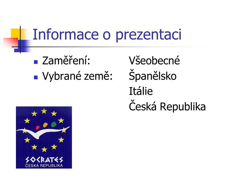 Informace o prezentaci Zaměření:Všeobecné Vybrané země:Španělsko Itálie Česká Republika