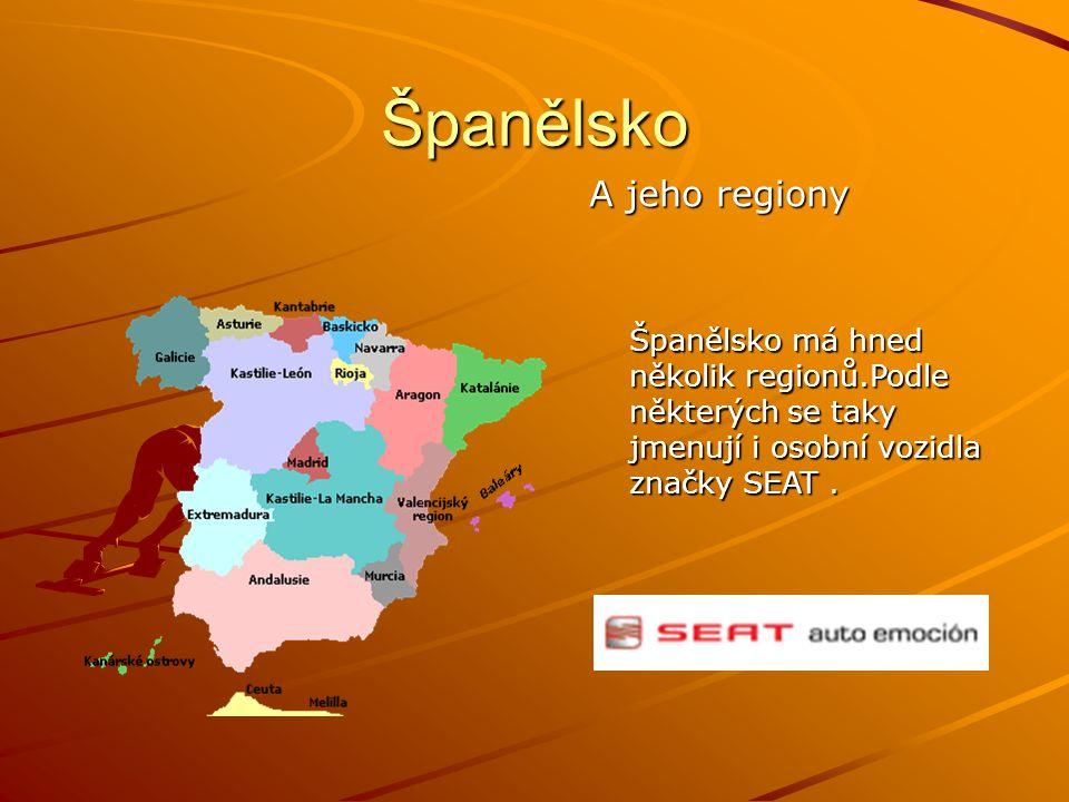 Španělsko A jeho regiony Španělsko má hned několik regionů.Podle některých se taky jmenují i osobní vozidla značky SEAT.
