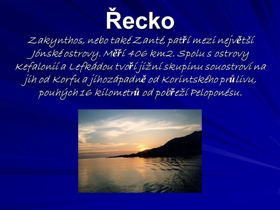 Řecko Zakynthos, nebo také Zanté, pat ř í mezi nejv ě tší Jónské ostrovy.