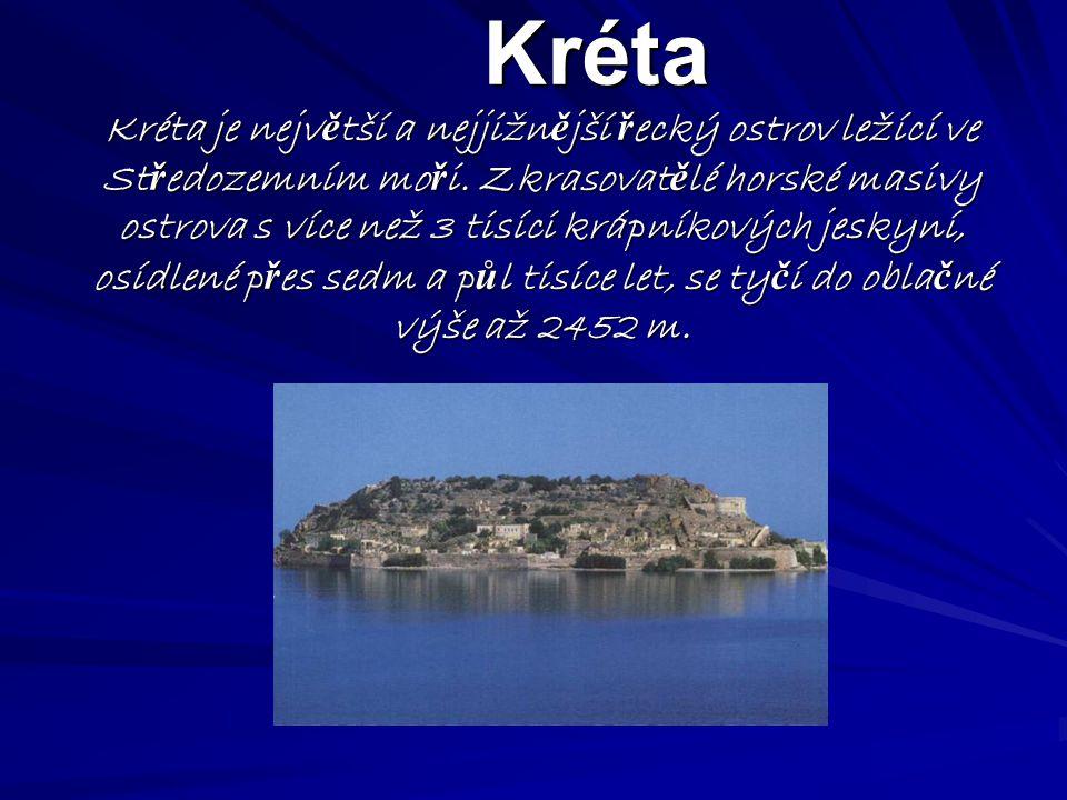 Kréta Kréta je nejv ě tší a nejjižn ě jší ř ecký ostrov ležící ve St ř edozemním mo ř i.