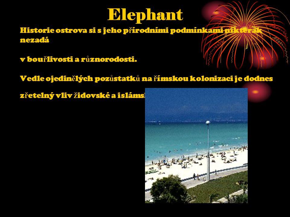 Elephant Historie ostrova si s jeho p ř írodními podmínkami nikterak nezadá v bou ř livosti a r ů znorodosti.