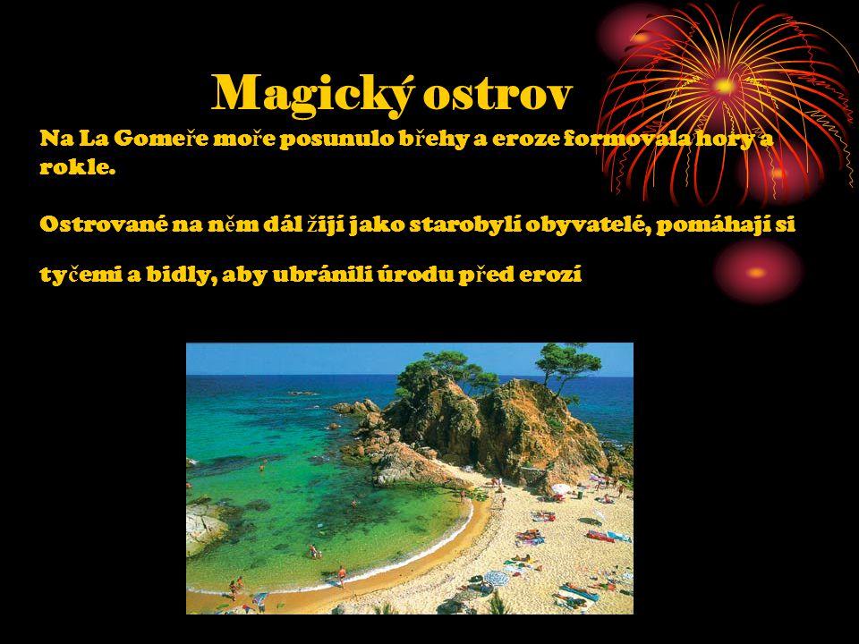Magický ostrov Na La Gome ř e mo ř e posunulo b ř ehy a eroze formovala hory a rokle.