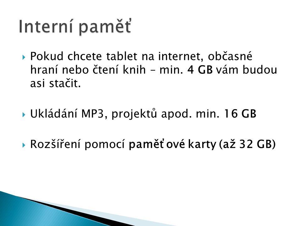  Pokud chcete tablet na internet, občasné hraní nebo čtení knih – min.