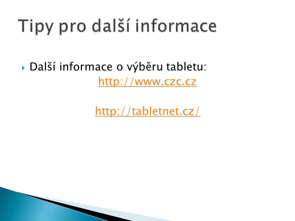  Další informace o výběru tabletu: http://www.czc.cz http://tabletnet.cz/