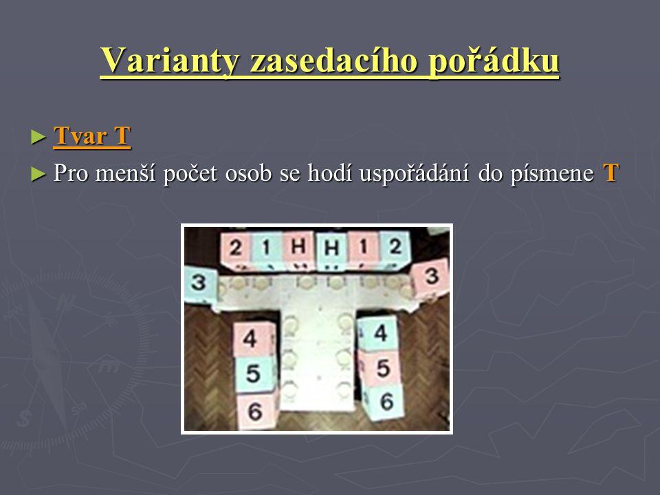 Varianty zasedacího pořádku ► Tvar T ► Pro menší počet osob se hodí uspořádání do písmene T