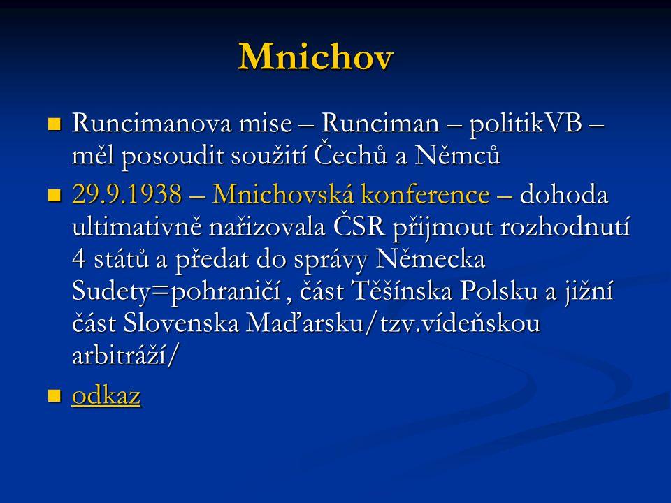 Mnichov Runcimanova mise – Runciman – politikVB – měl posoudit soužití Čechů a Němců Runcimanova mise – Runciman – politikVB – měl posoudit soužití Če