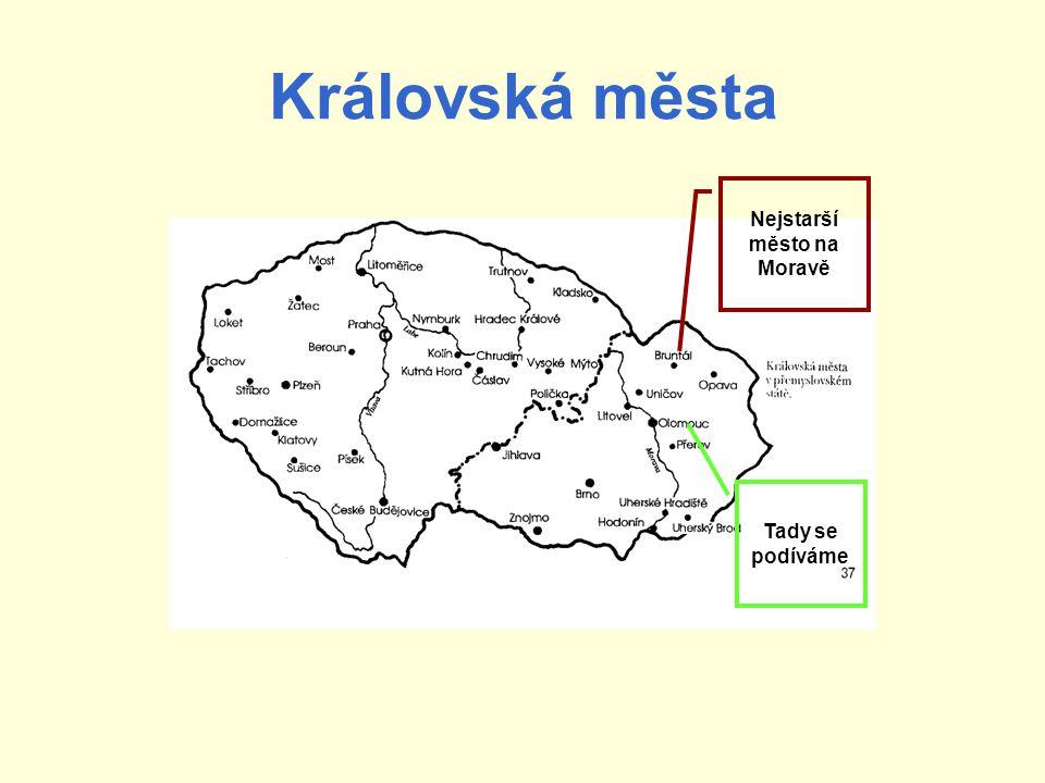 Královská města Nejstarší město na Moravě Tady se podíváme