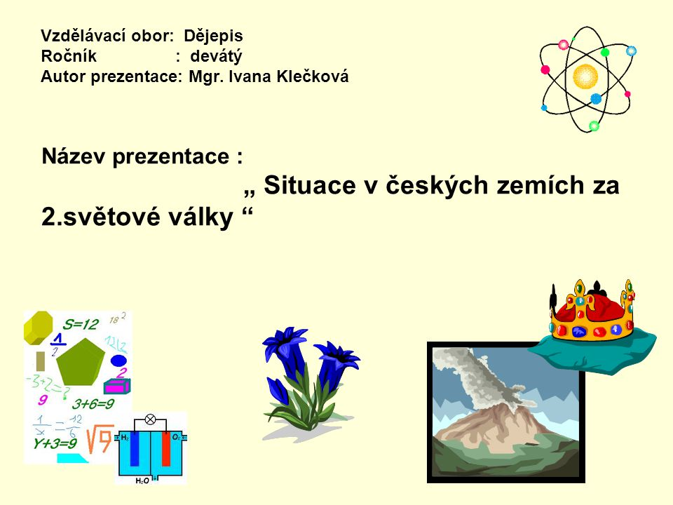 Vzdělávací obor: Dějepis Ročník : devátý Autor prezentace: Mgr.