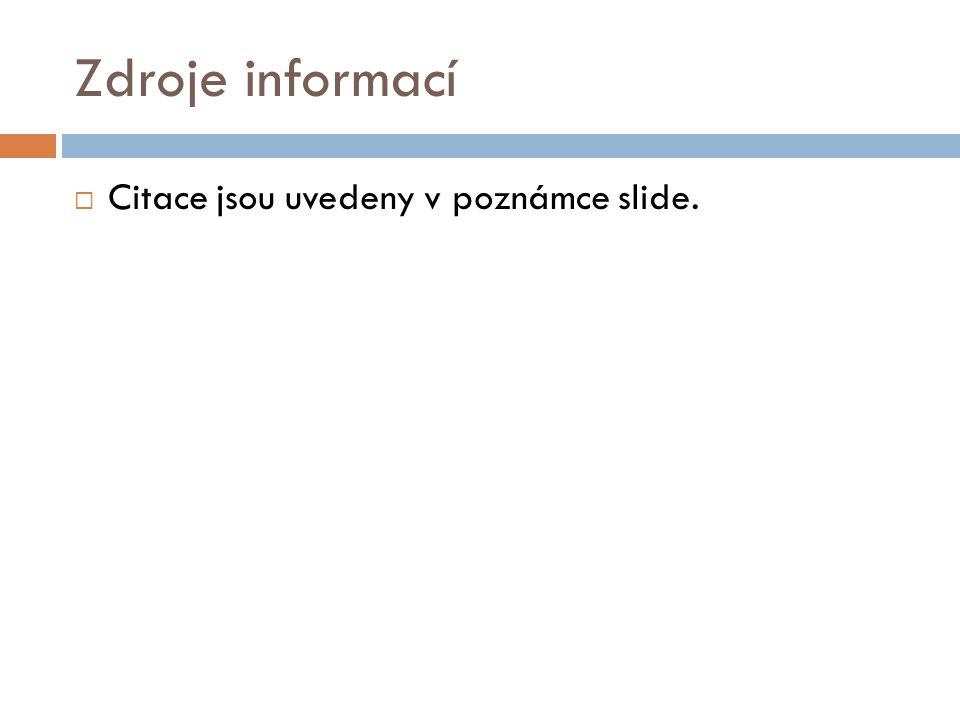 Zdroje informací  Citace jsou uvedeny v poznámce slide.