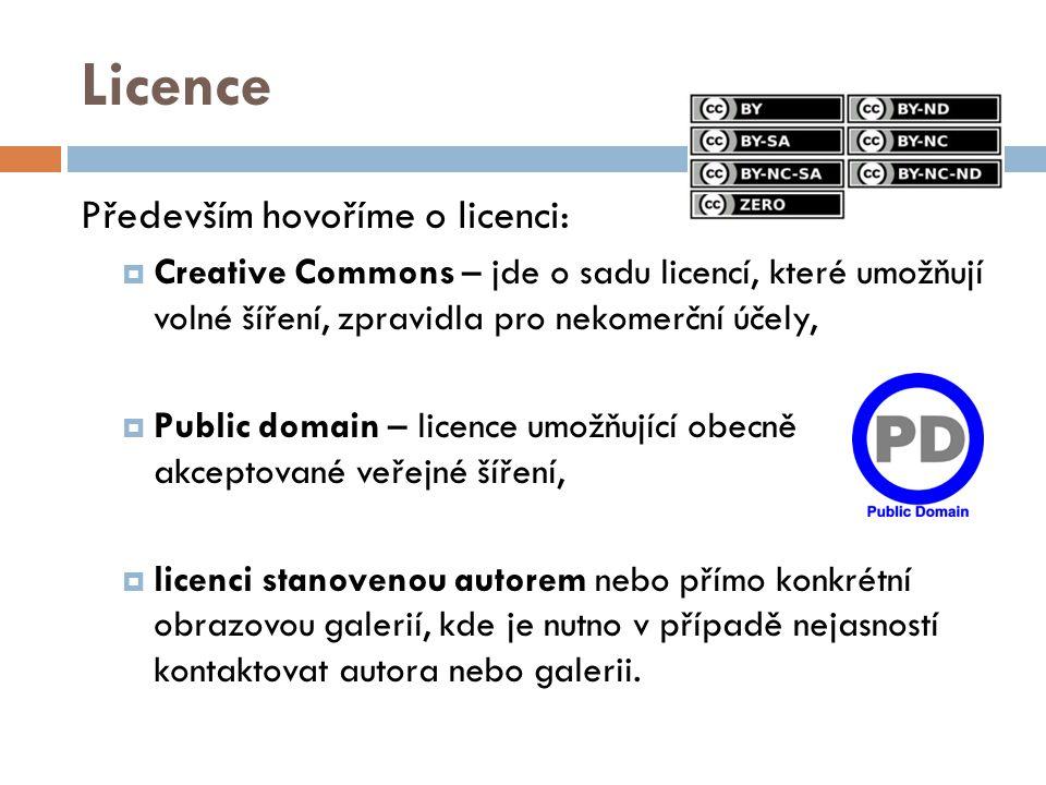 Licence Především hovoříme o licenci:  Creative Commons – jde o sadu licencí, které umožňují volné šíření, zpravidla pro nekomerční účely,  Public domain – licence umožňující obecně akceptované veřejné šíření,  licenci stanovenou autorem nebo přímo konkrétní obrazovou galerií, kde je nutno v případě nejasností kontaktovat autora nebo galerii.