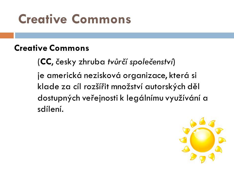 Creative Commons (CC, česky zhruba tvůrčí společenství) je americká nezisková organizace, která si klade za cíl rozšířit množství autorských děl dostu