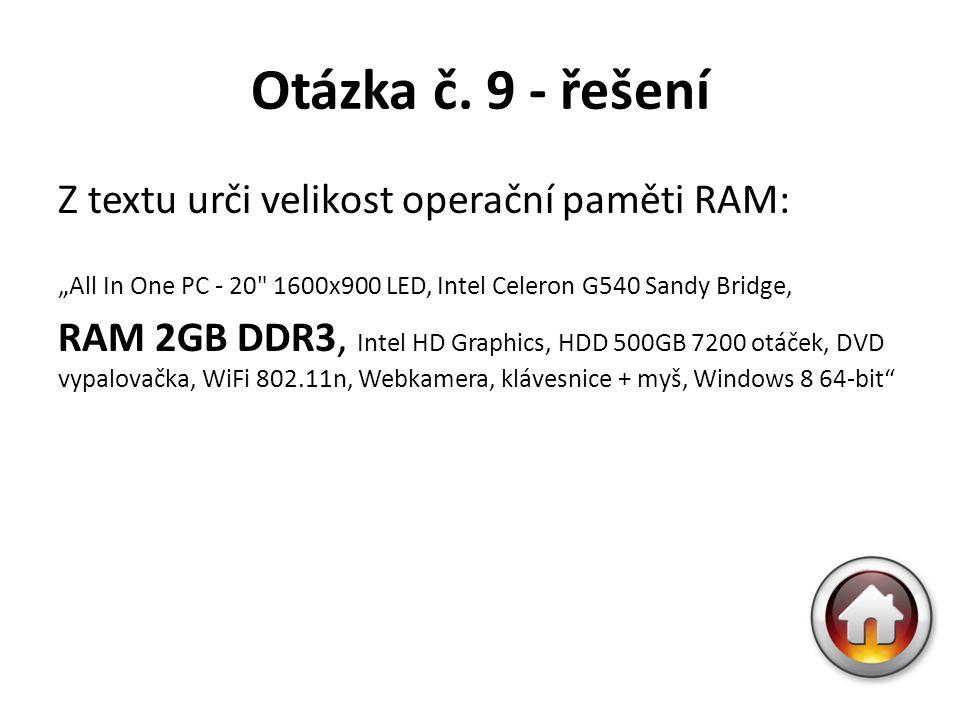 """Otázka č. 9 - řešení Z textu urči velikost operační paměti RAM: """"All In One PC - 20"""