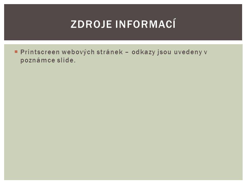  Printscreen webových stránek – odkazy jsou uvedeny v poznámce slide. ZDROJE INFORMACÍ
