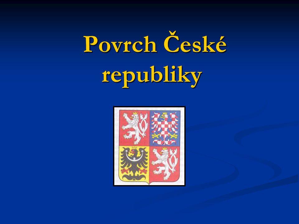 Povrch České republiky Povrch České republiky