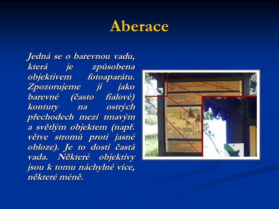 Aberace Jedná se o barevnou vadu, která je způsobena objektivem fotoaparátu.