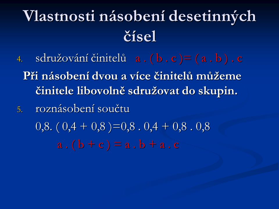 Vlastnosti násobení desetinných čísel 4. sdružování činitelů a.
