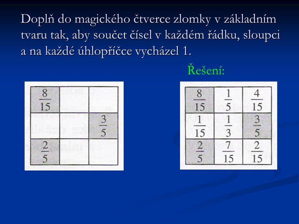 Doplň do magického čtverce zlomky v základním tvaru tak, aby součet čísel v každém řádku, sloupci a na každé úhlopříčce vycházel 1.