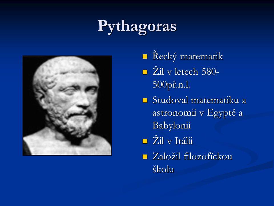 Pythagorova věta platí v pravoúhlém trojúhelníku.