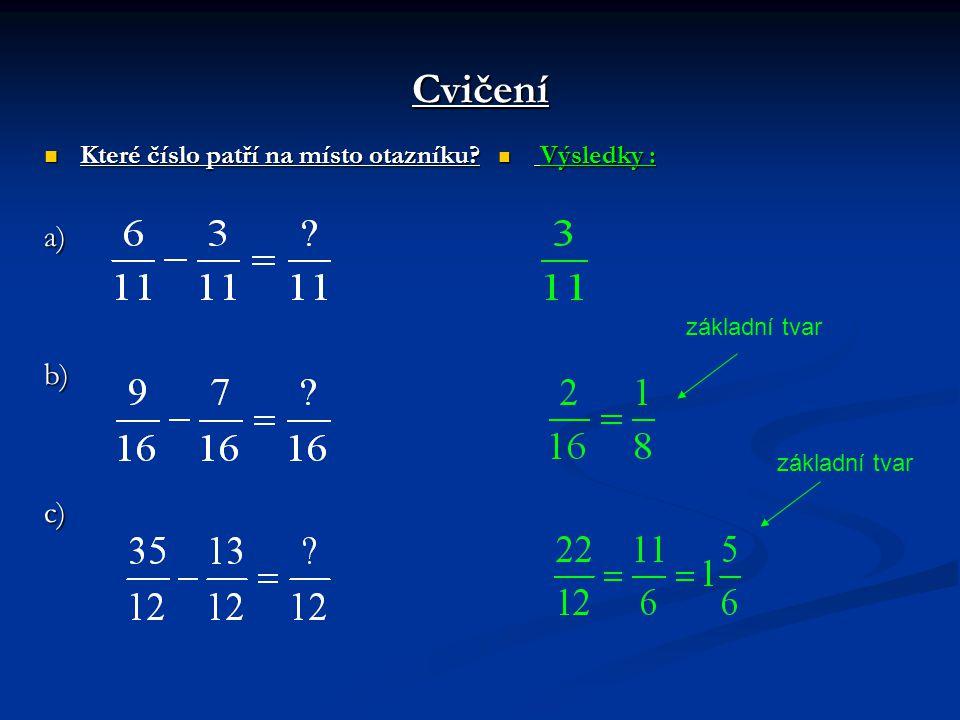 Cvičení Které číslo patří na místo otazníku? a) b) c) Výsledky : základní tvar