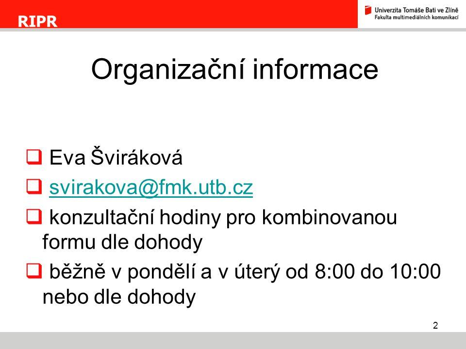 2  Eva Šviráková  svirakova@fmk.utb.czsvirakova@fmk.utb.cz  konzultační hodiny pro kombinovanou formu dle dohody  běžně v pondělí a v úterý od 8:0