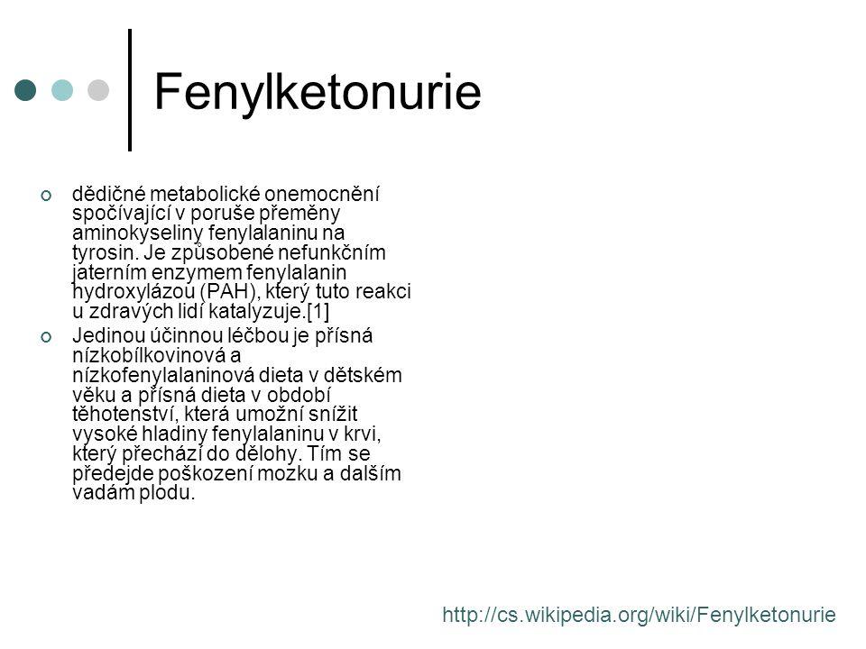 Fenylketonurie dědičné metabolické onemocnění spočívající v poruše přeměny aminokyseliny fenylalaninu na tyrosin.