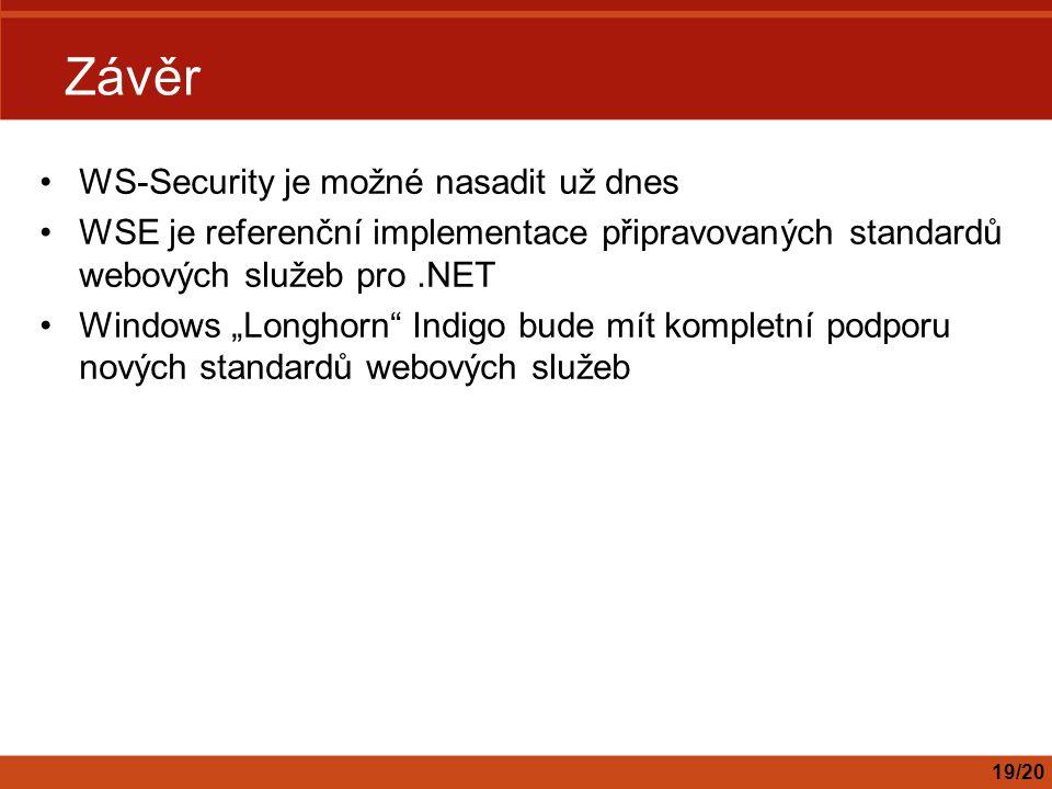"""Závěr WS-Security je možné nasadit už dnes WSE je referenční implementace připravovaných standardů webových služeb pro.NET Windows """"Longhorn Indigo bude mít kompletní podporu nových standardů webových služeb 19/20"""
