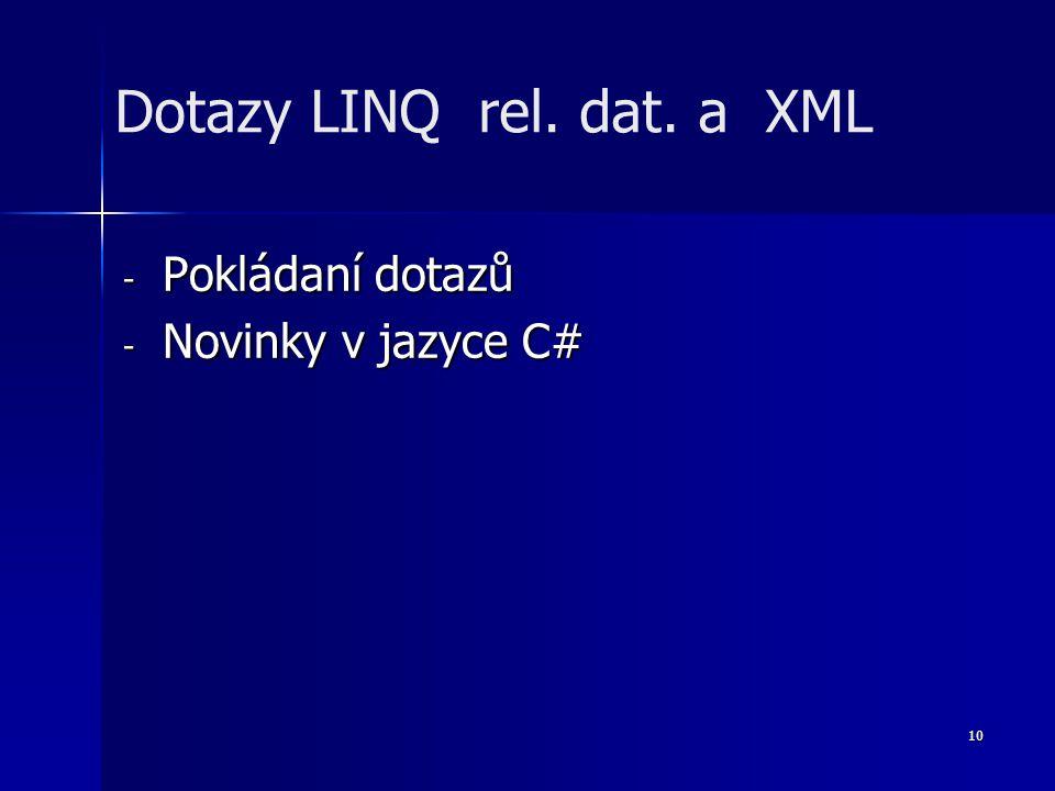 10 - Pokládaní dotazů - Novinky v jazyce C# Dotazy LINQ rel. dat. a XML