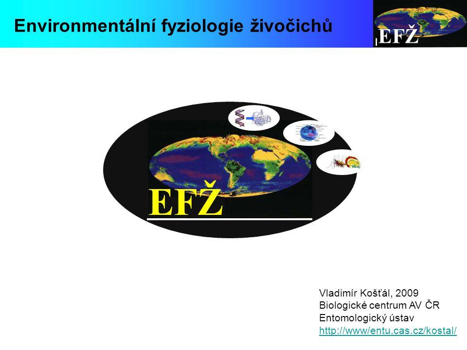 EFŽ Promrzání znamená rychlé osmotické změny vyžaduje předběžnou aktivaci transportních systémů vody, glycerolu (kryoprotektantů) pozorováno např.