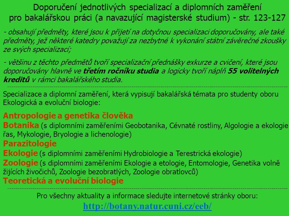 Doporučení jednotlivých specializací a diplomních zaměření pro bakalářskou práci (a navazující magisterské studium) - str. 123-127 - obsahují předměty